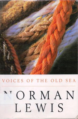 Norman Lewis Voices of the Old Sea